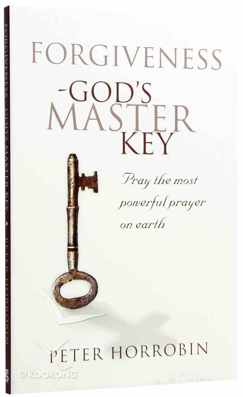 Forgiveness - God's Master Key Paperback