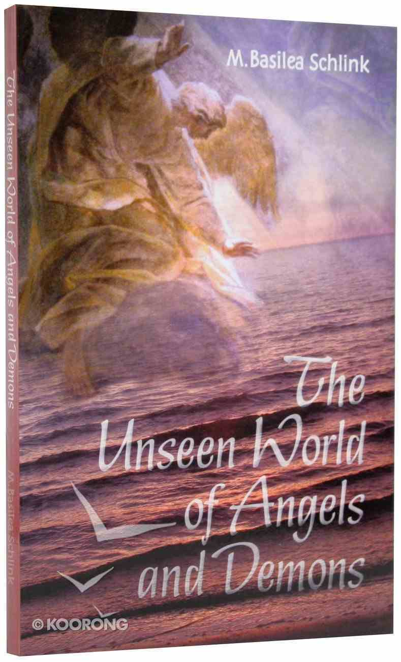 The Unseen World of Angels and Demons Paperback