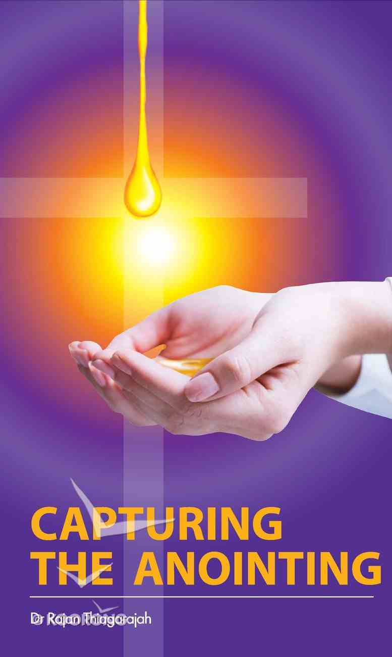 Capturing the Anointing Paperback