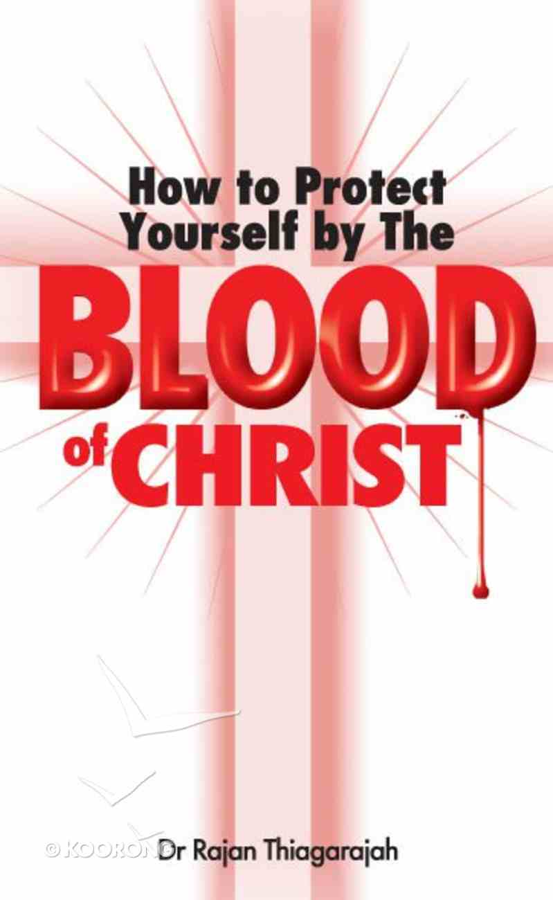 How to Protect Yourself By the Blood of Christ Paperback