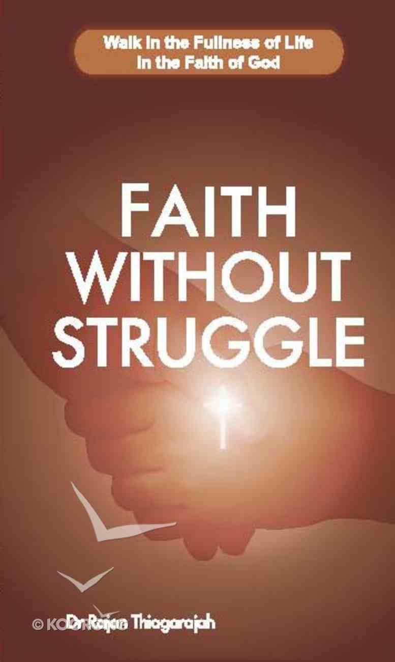 Faith Without Struggle Paperback