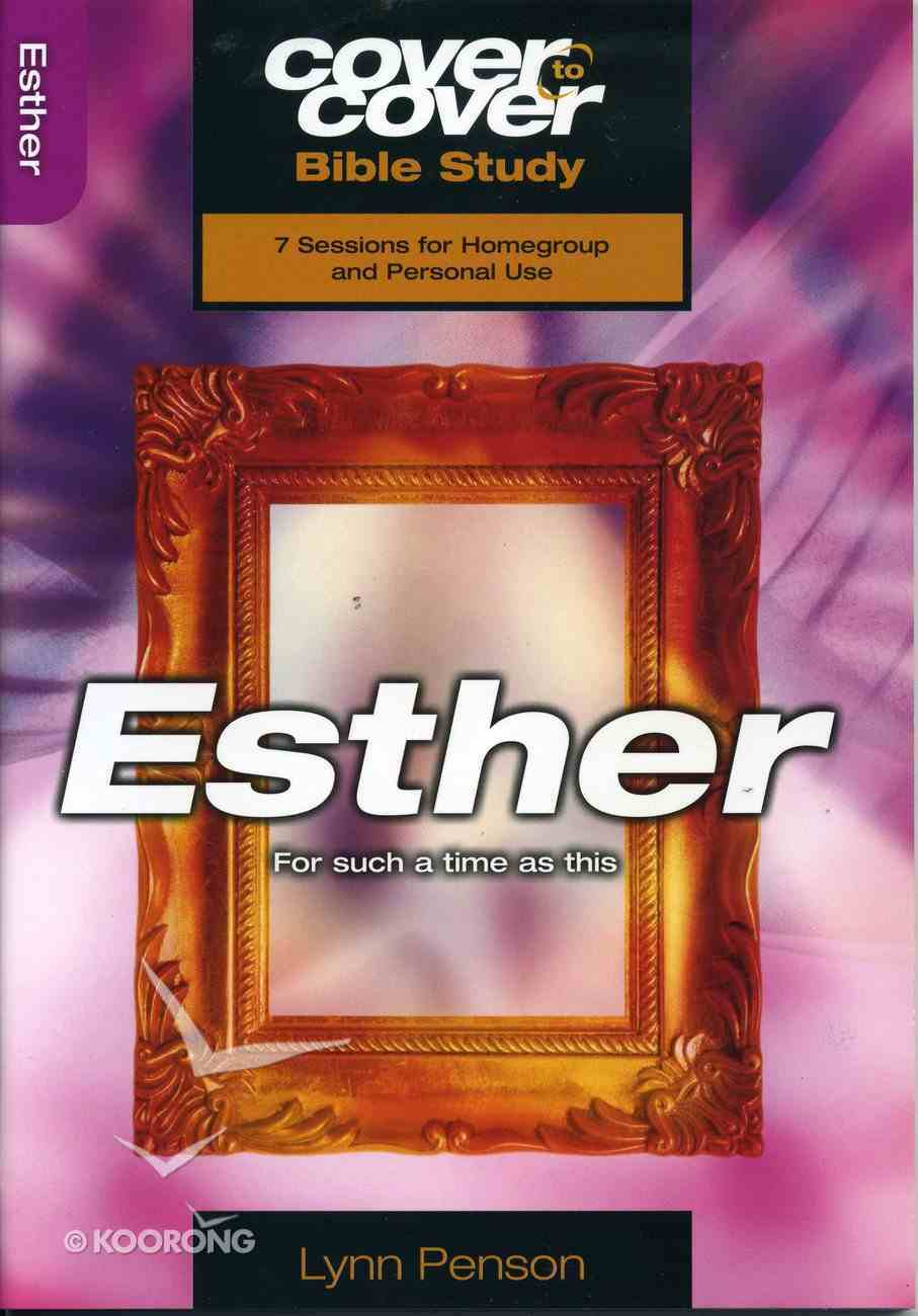 Esther - For Such a Time as This (Cover To Cover Bible Study Guide Series) Paperback
