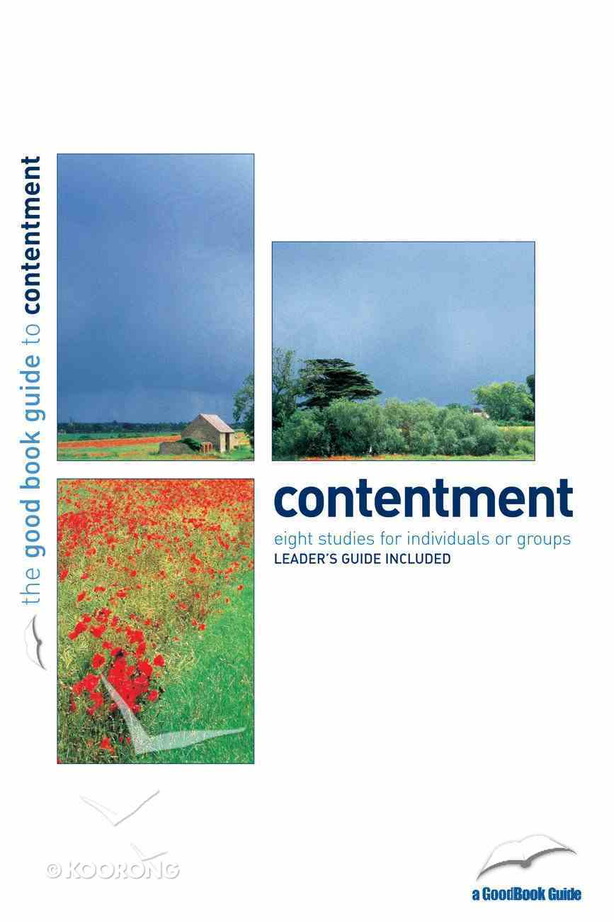 Contentment: Healing the Hunger of Our Hearts (8 Studies) (The Good Book Guides Series) Paperback