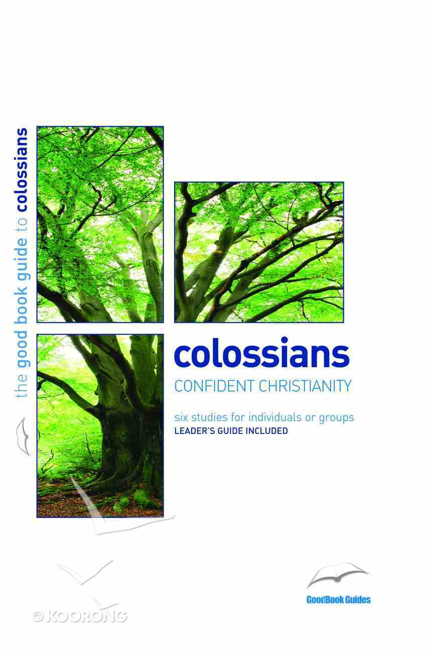 Colossians - Confident Christianity (6 Studies) (The Good Book Guides Series) Paperback