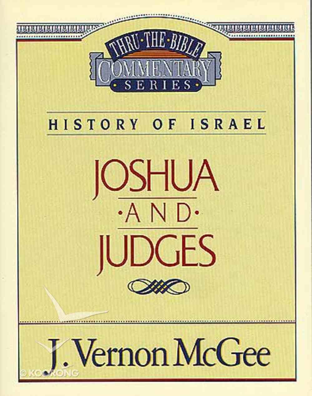 Thru the Bible OT #10: Joshua/Judges (#10 in Thru The Bible Old Testament Series) Paperback