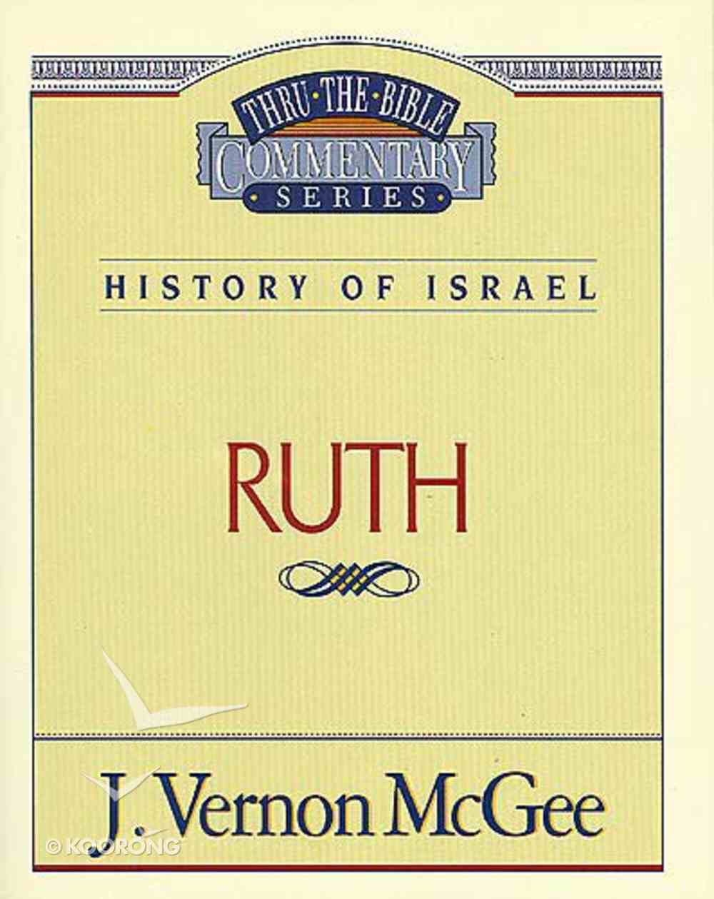 Thru the Bible OT #11: Ruth (#11 in Thru The Bible Old Testament Series) Paperback