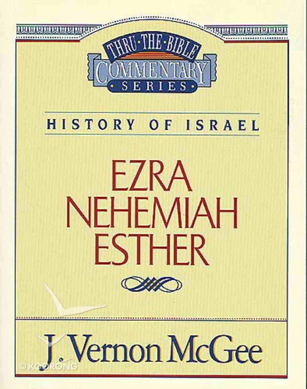 Thru the Bible OT #15: Ezra/Nehemiah/Esther (#15 in Thru The Bible Old Testament Series) Paperback