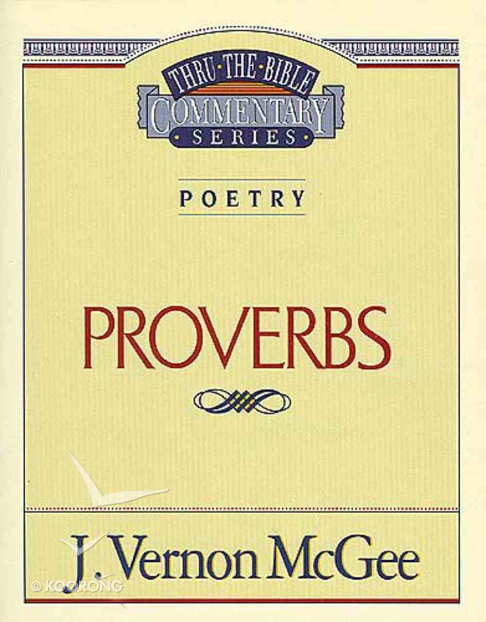 Thru the Bible OT #20: Proverbs (#20 in Thru The Bible Old Testament Series) Paperback