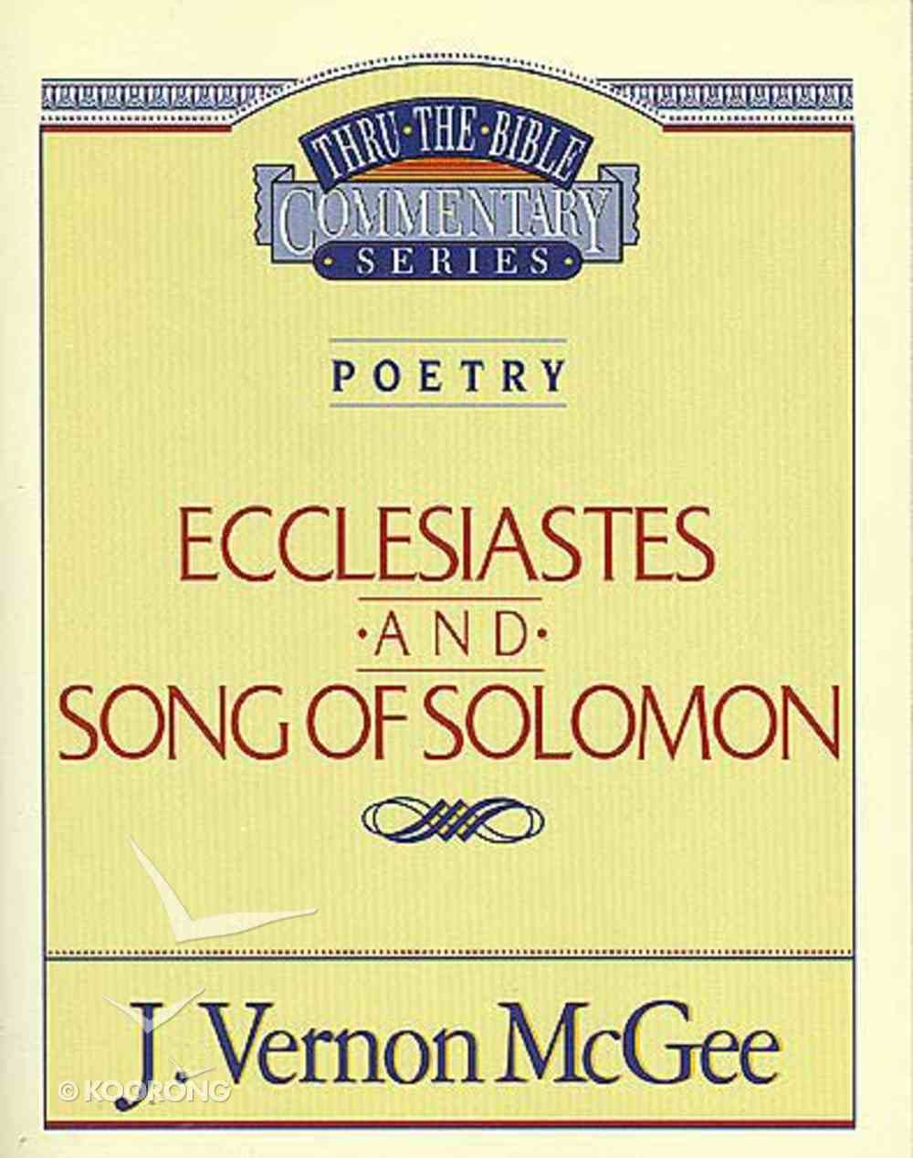 Thru the Bible OT #21: Ecclesiastes/Song of Solomon (#21 in Thru The Bible Old Testament Series) Paperback
