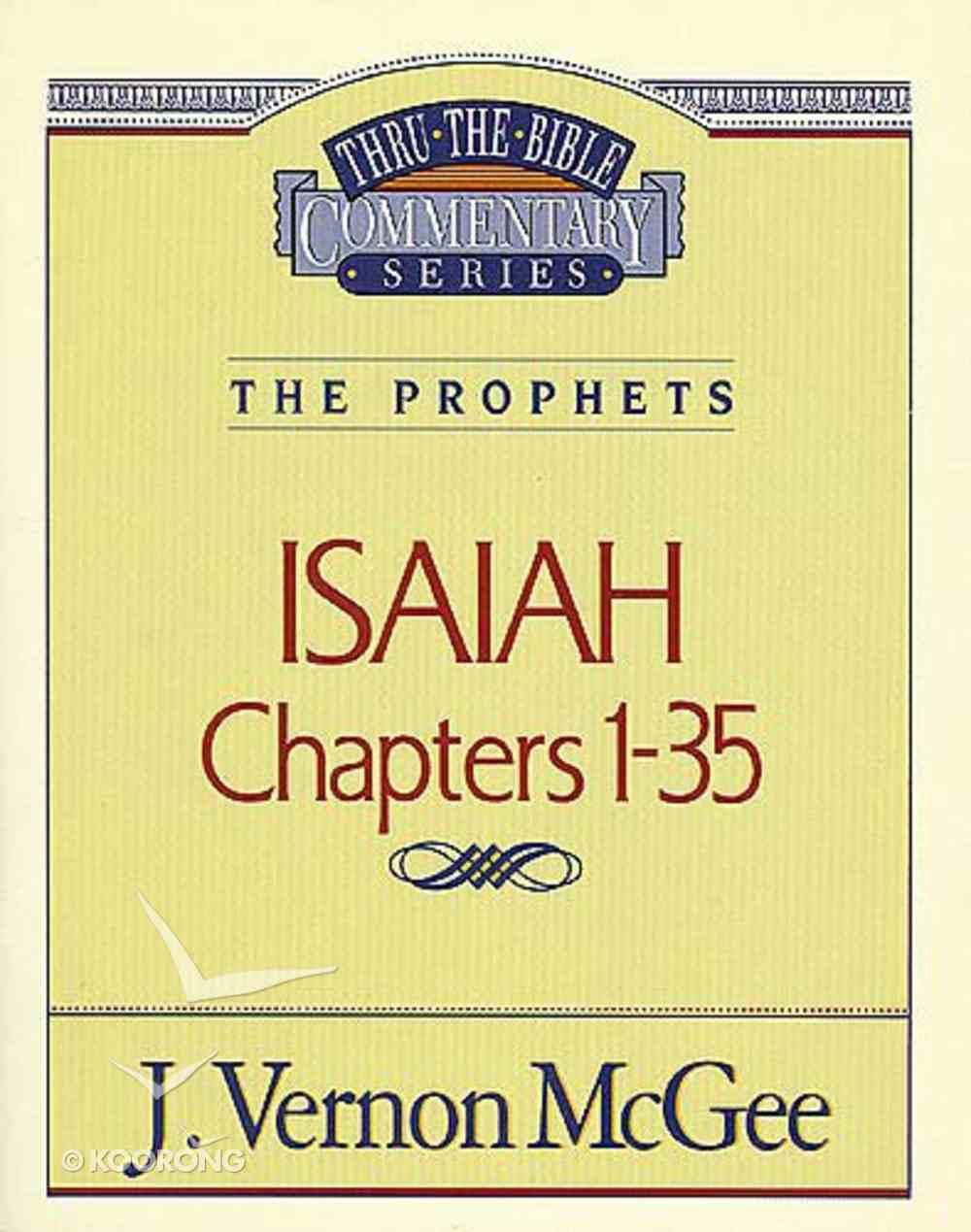 Thru the Bible OT #22: Isaiah (Volume 1) (#22 in Thru The Bible Old Testament Series) Paperback