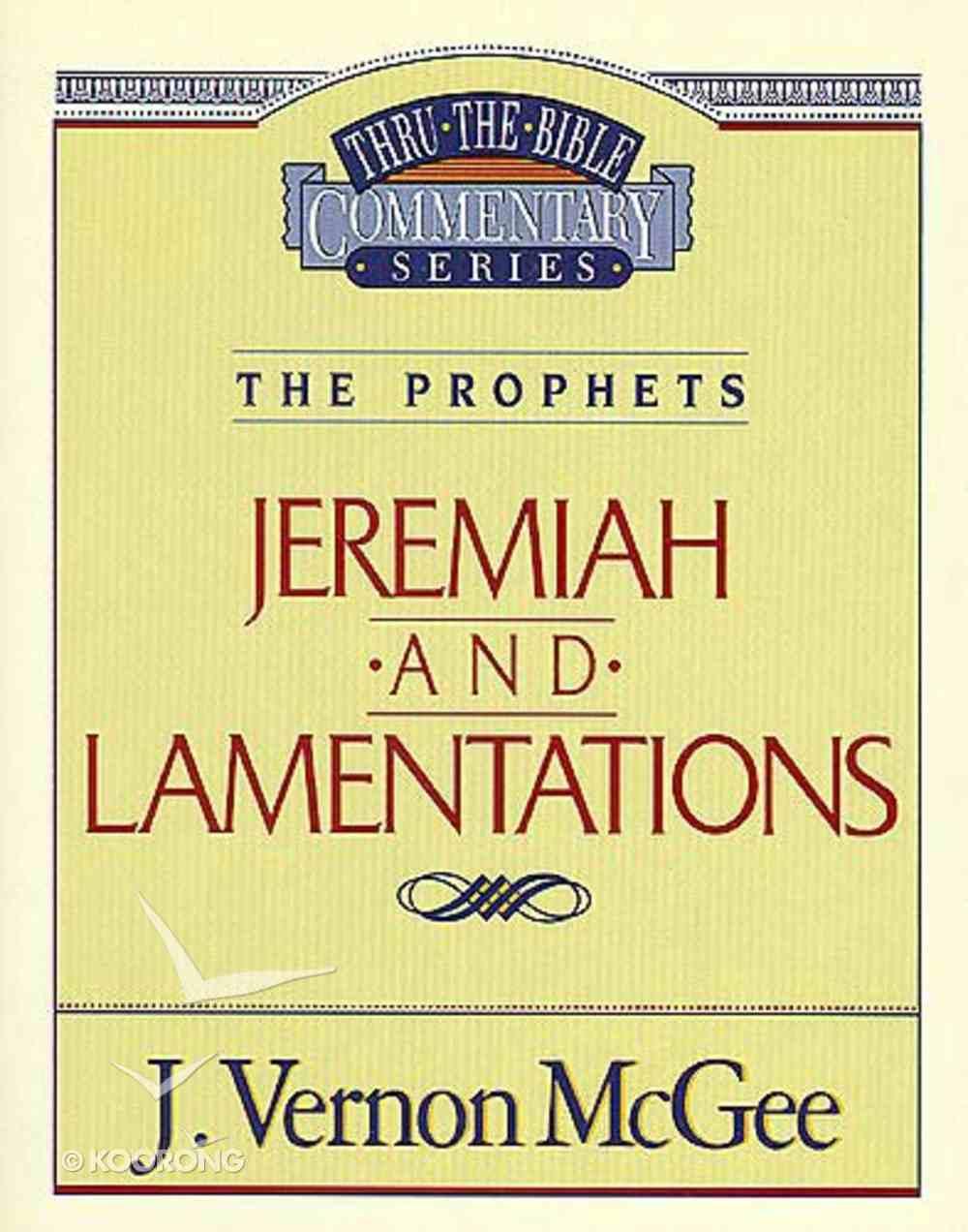 Thru the Bible OT #24: Jeremiah/Lamentations (#24 in Thru The Bible Old Testament Series) Paperback