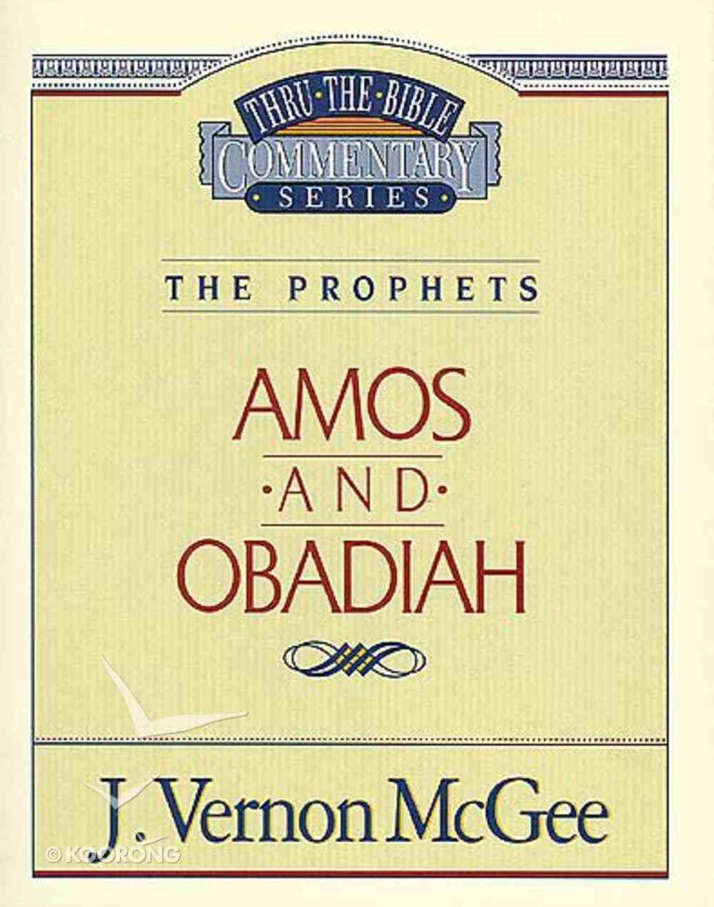Thru the Bible OT #28: Amos/Obadiah (#28 in Thru The Bible Old Testament Series) Paperback