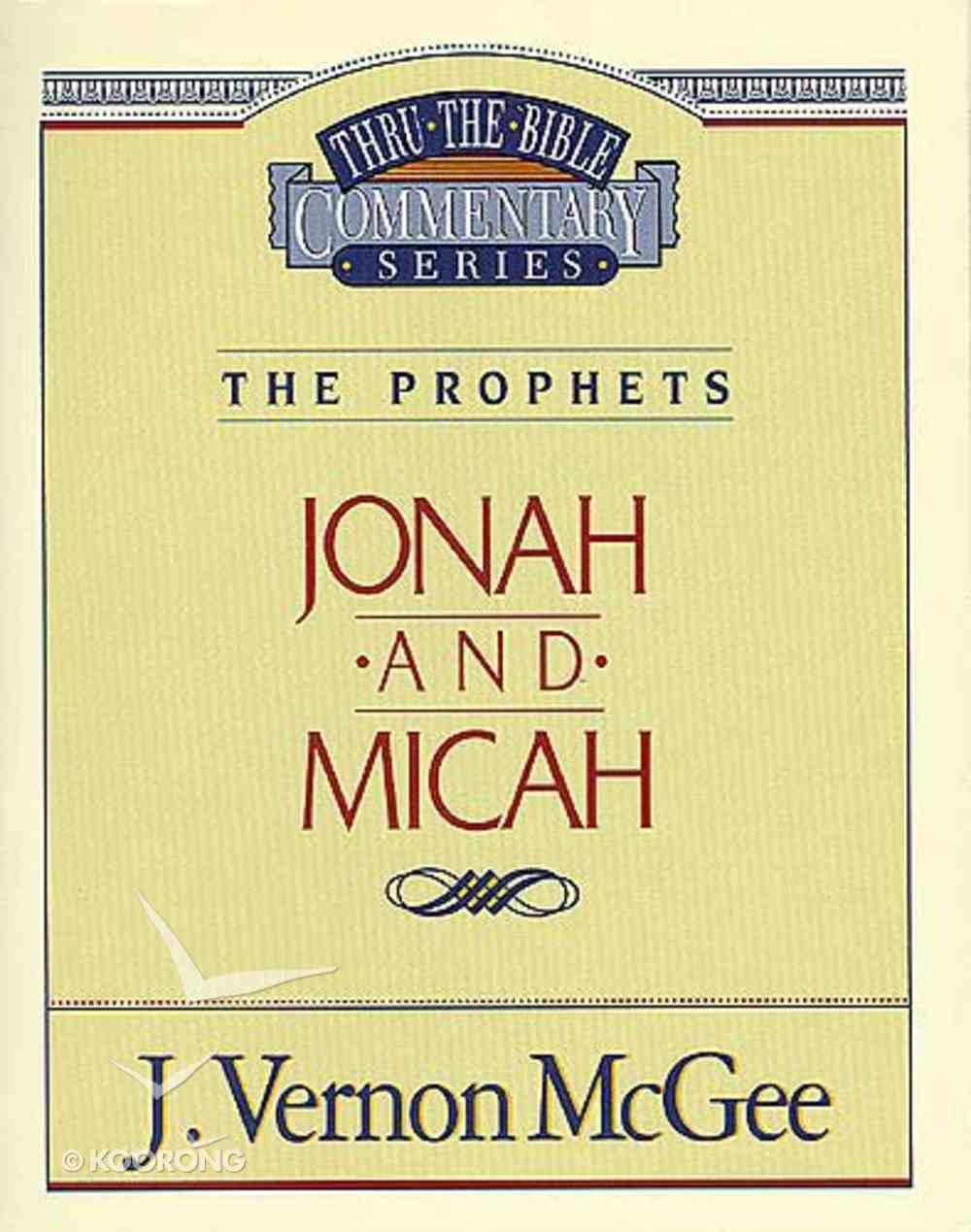 Thru the Bible OT #29: Jonah/Micah (#29 in Thru The Bible Old Testament Series) Paperback