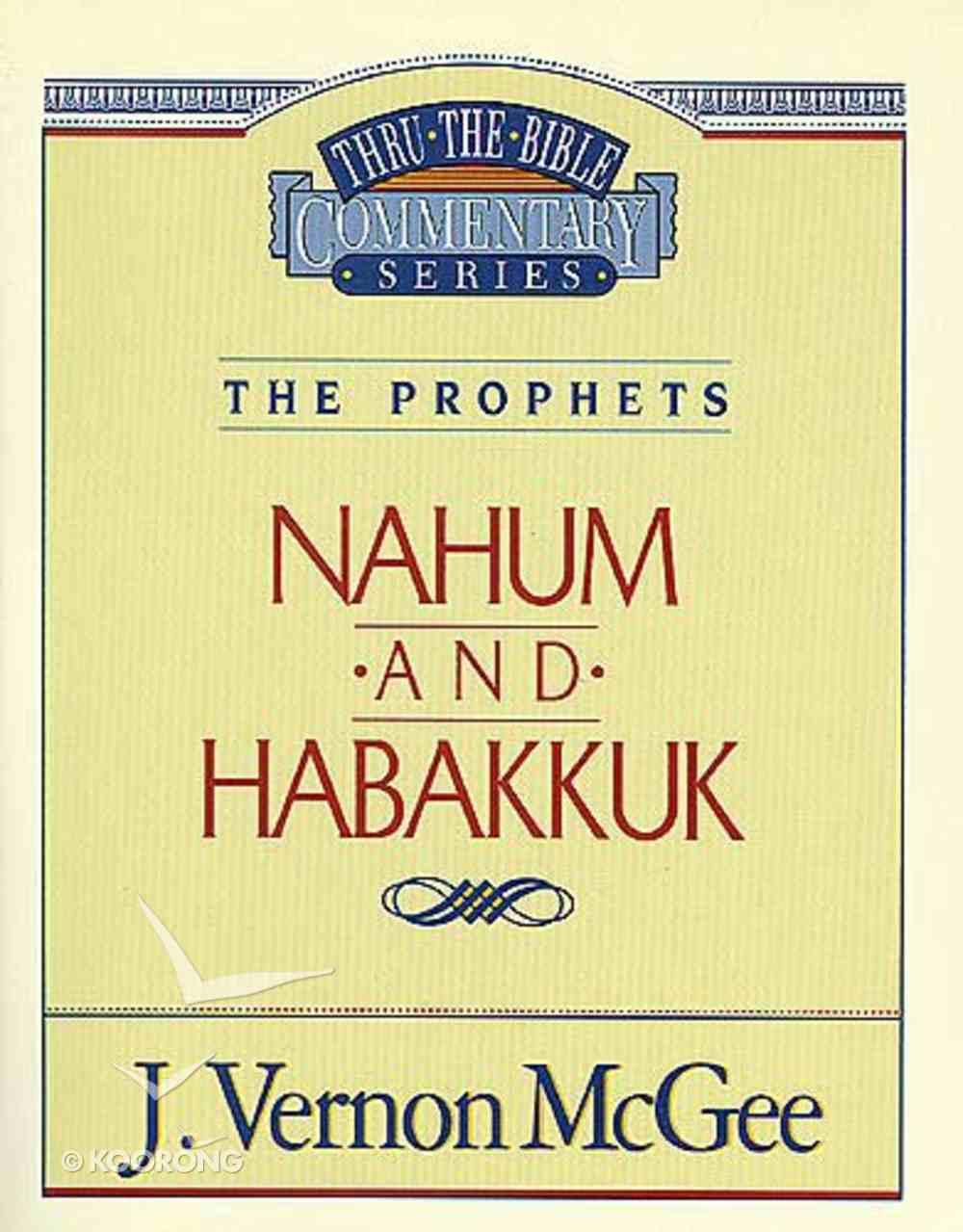 Thru the Bible OT #30: Nahum/Habakkuk (#30 in Thru The Bible Old Testament Series) Paperback