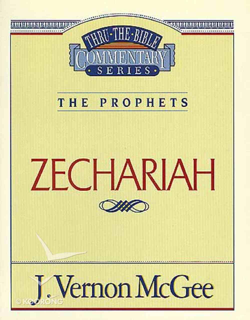Thru the Bible OT #32: Zechariah (#32 in Thru The Bible Old Testament Series) Paperback