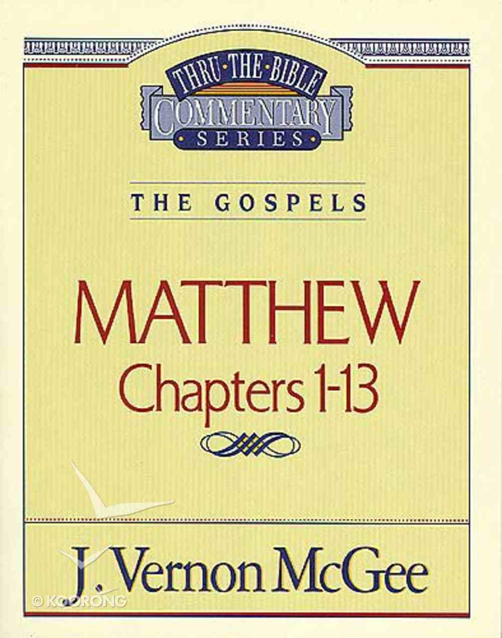 Thru the Bible NT #34: Matthew (Volume 1) (#34 in Thru The Bible New Testament Series) Paperback