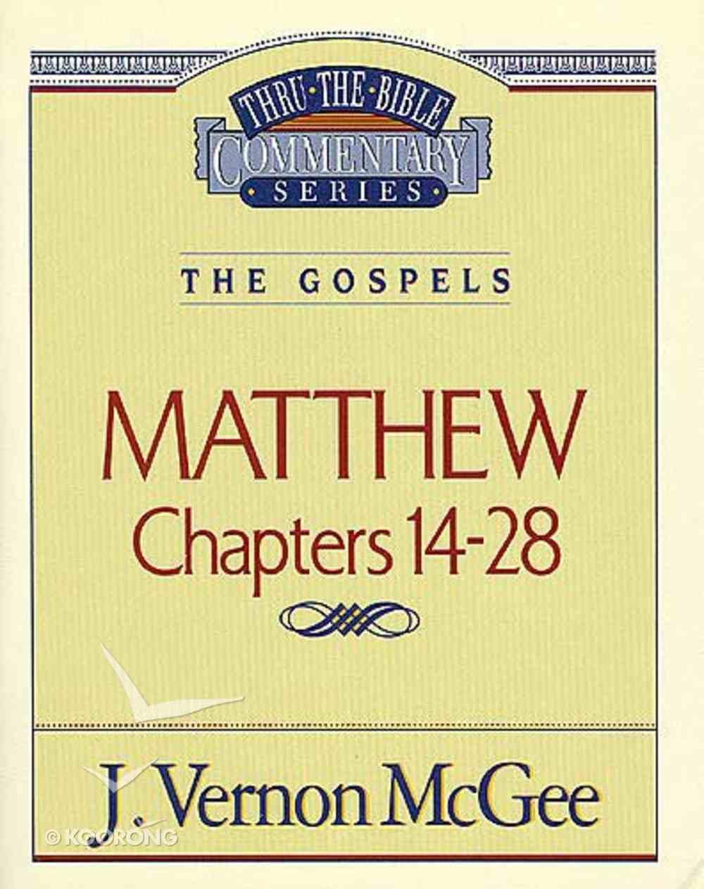 Thru the Bible NT #35: Matthew (Volume 2) (#35 in Thru The Bible New Testament Series) Paperback