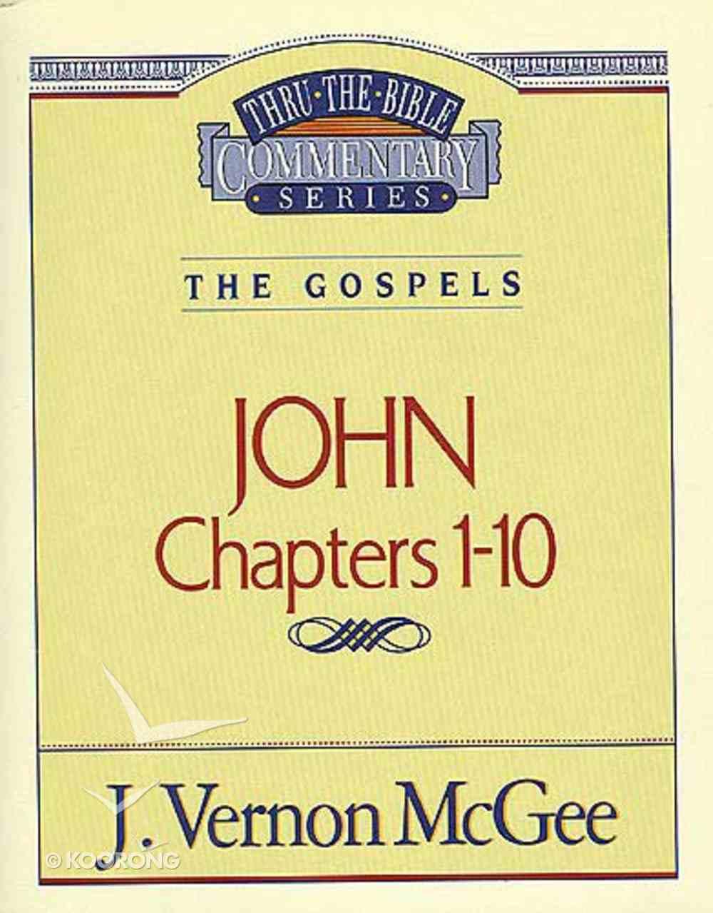 Thru the Bible NT #38: John (Volume 1) (#38 in Thru The Bible New Testament Series) Paperback