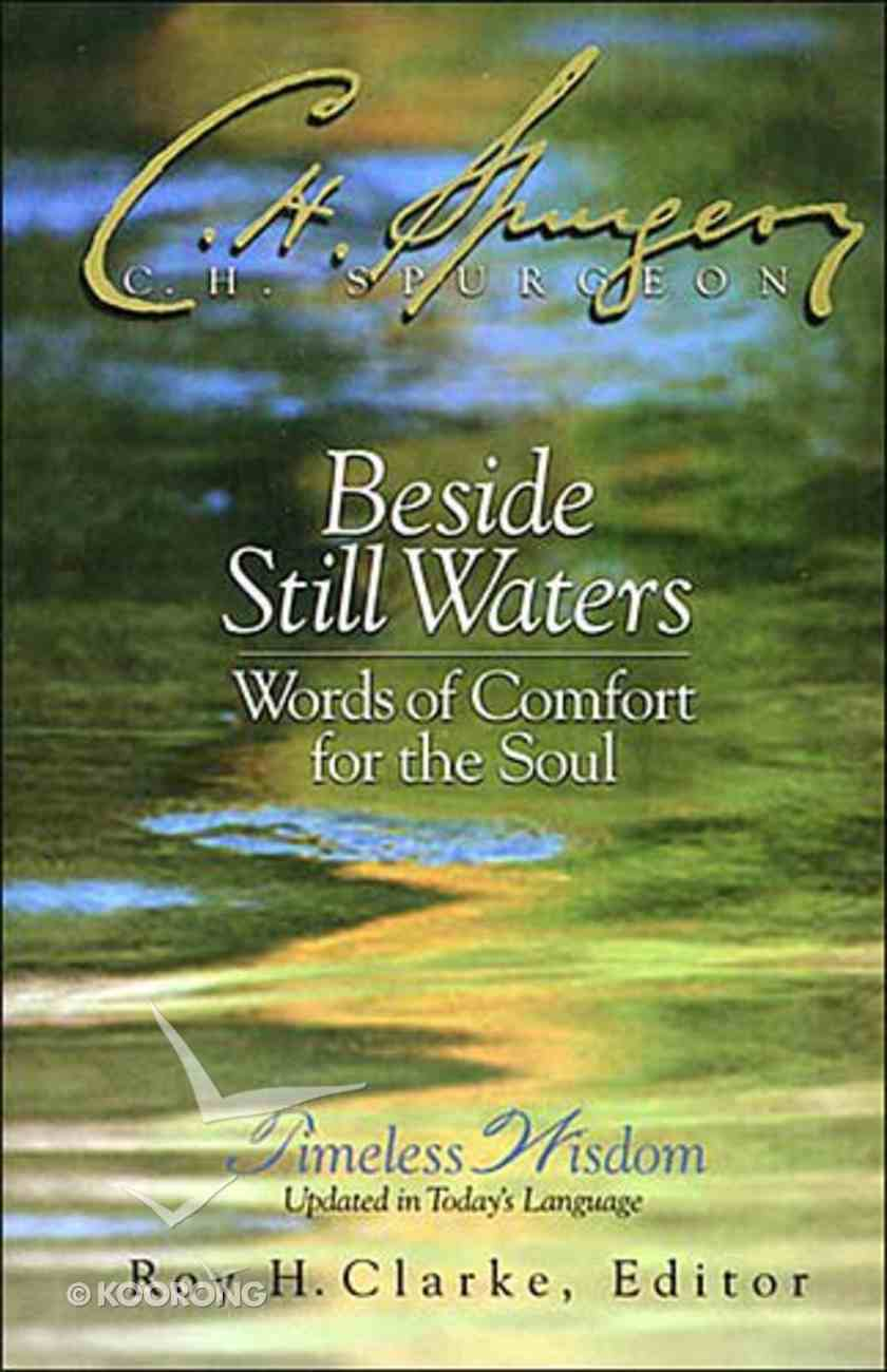 Beside Still Waters: Words of Comfort For the Soul Hardback
