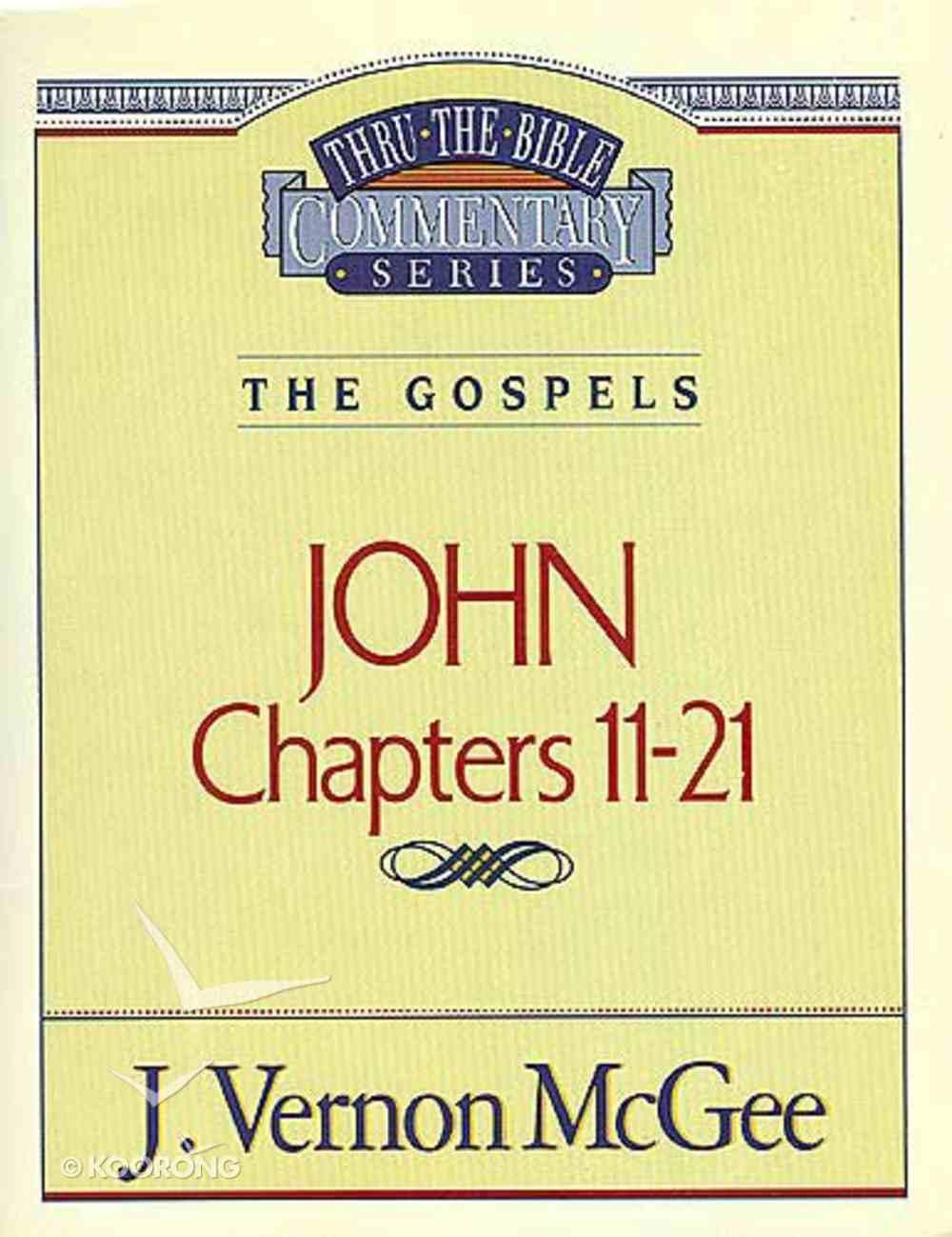 Thru the Bible NT #39: John (Volume 2) (#39 in Thru The Bible New Testament Series) Paperback