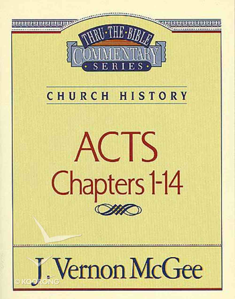 Thru the Bible NT #40: Acts (Volume 1) (#40 in Thru The Bible New Testament Series) Paperback