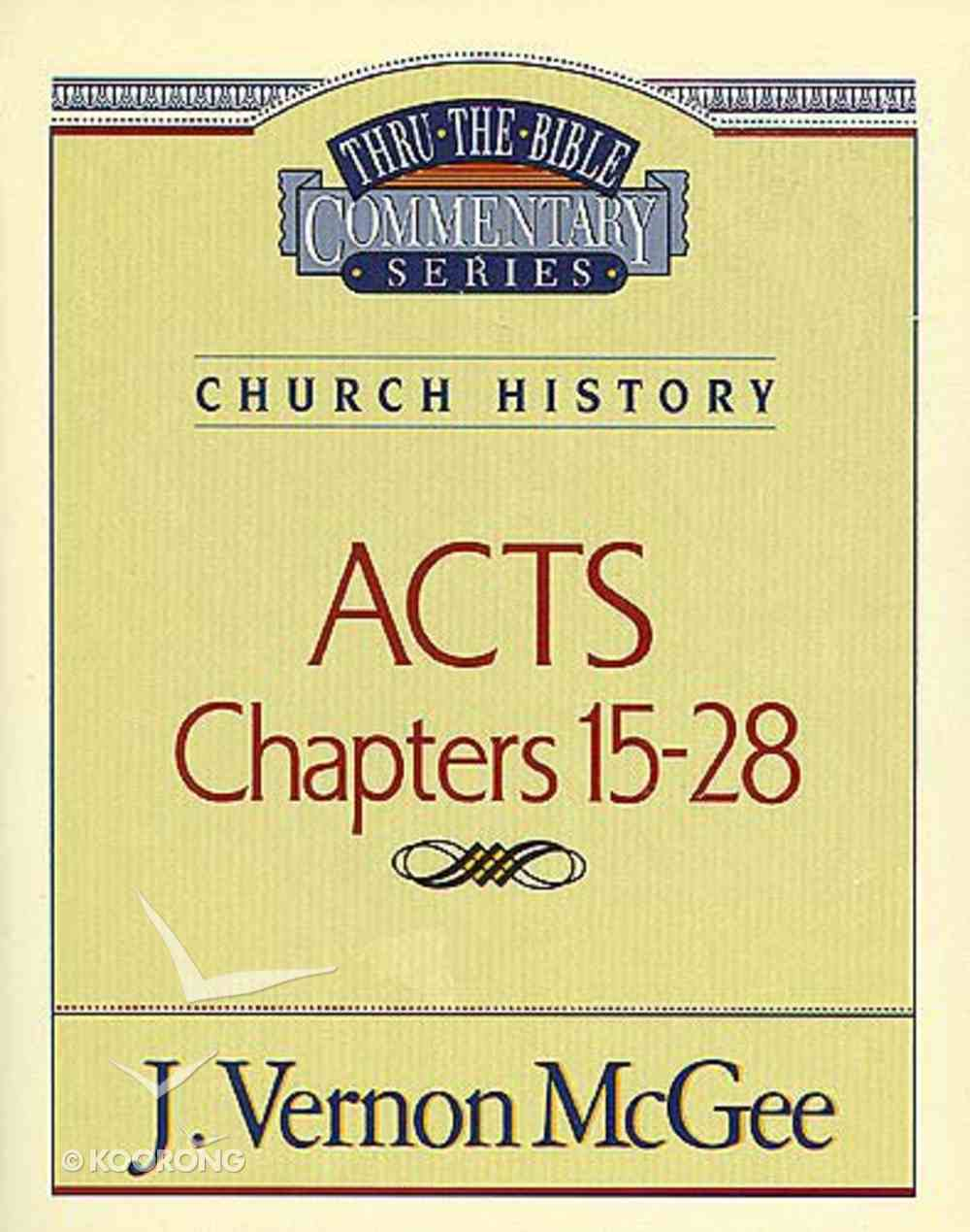 Thru the Bible NT #41: Acts (Volume 2) (#41 in Thru The Bible New Testament Series) Paperback