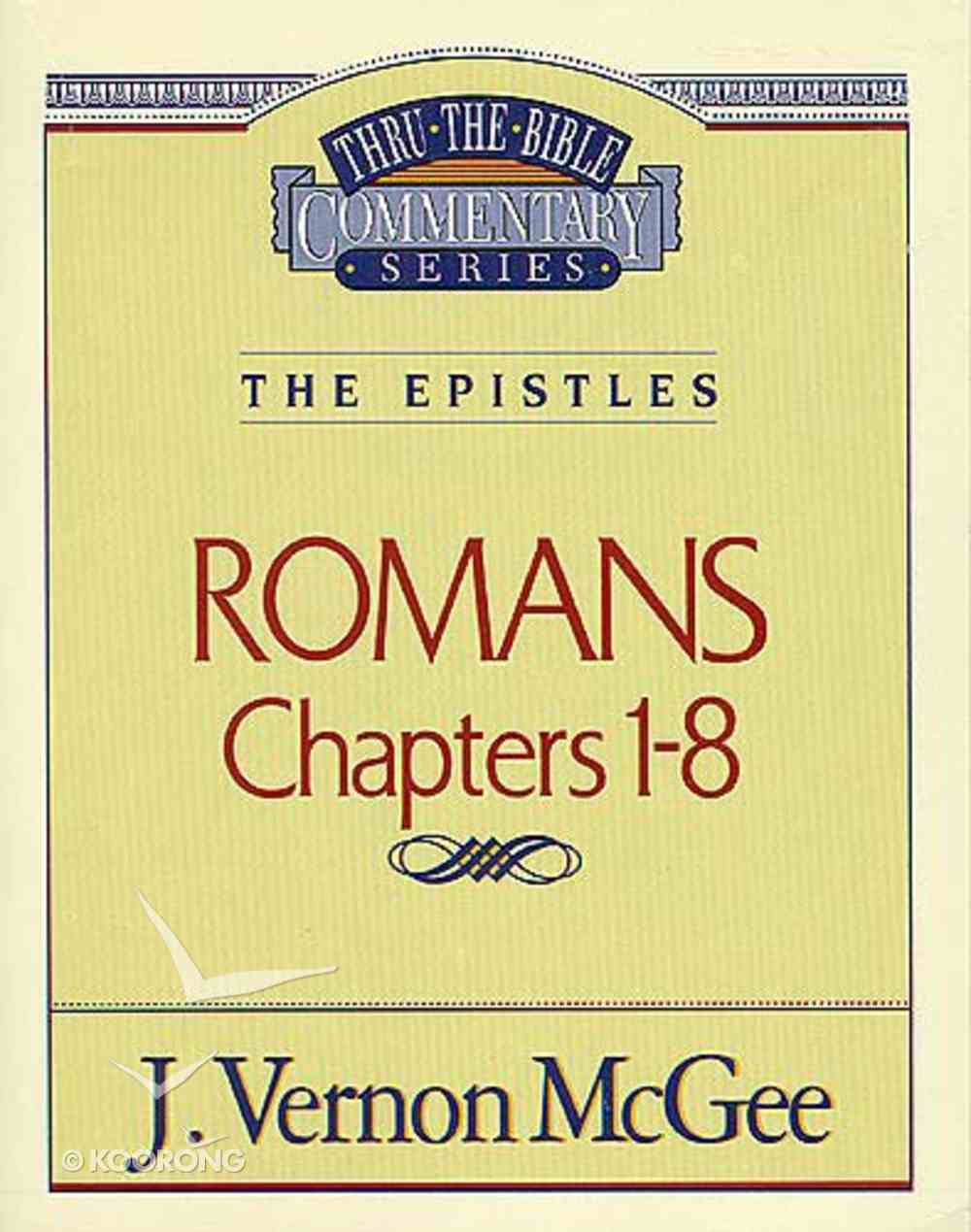 Thru the Bible NT #42: Romans (Volume 1) (#42 in Thru The Bible New Testament Series) Paperback
