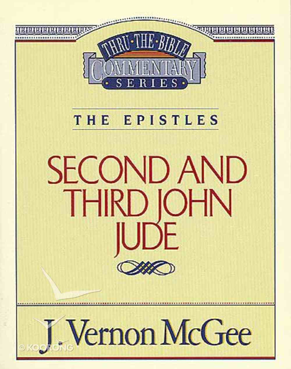 Thru the Bible NT #57: 2 & 3 John/Jude (#57 in Thru The Bible New Testament Series) Paperback
