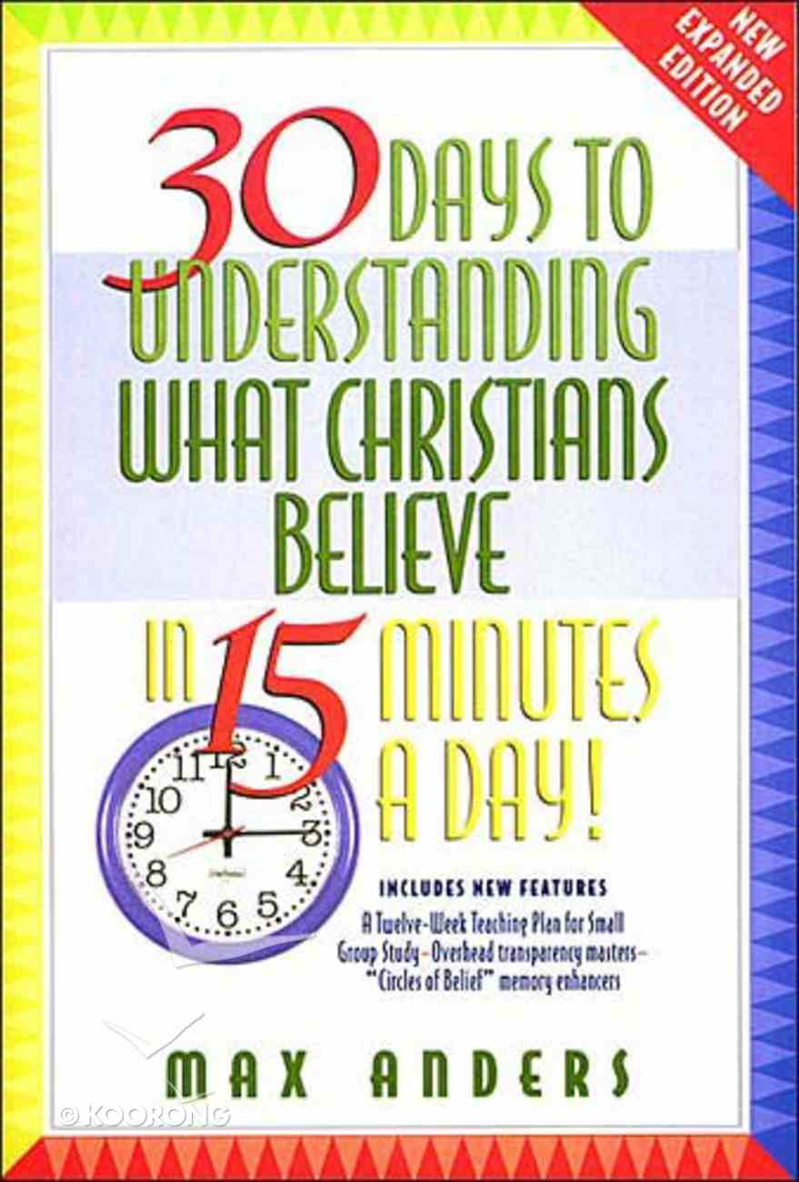 30 Days to Understanding What Christians Believe in 15 Mins a Day Paperback