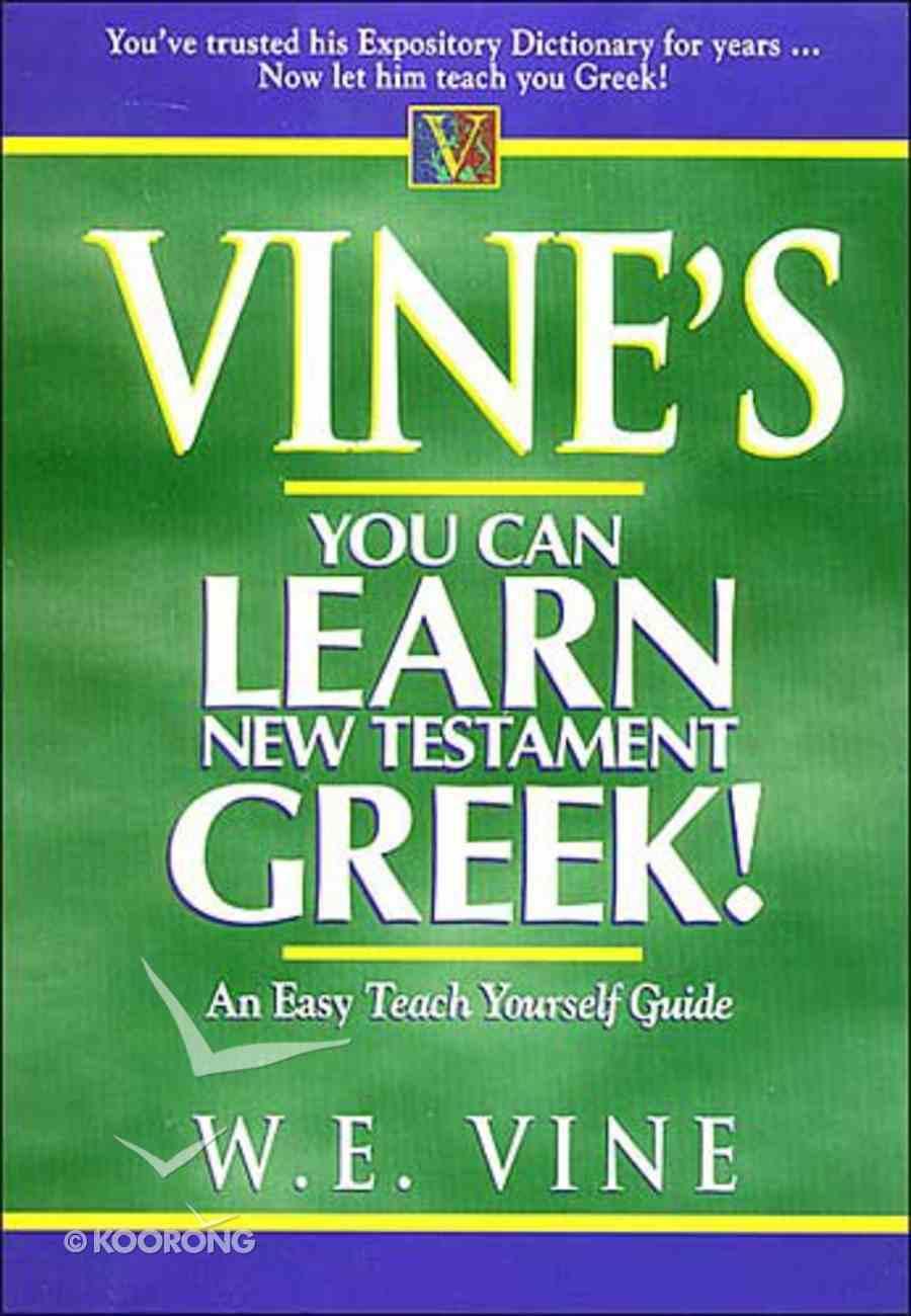 Vine's You Can Learn New Testament Greek! Hardback