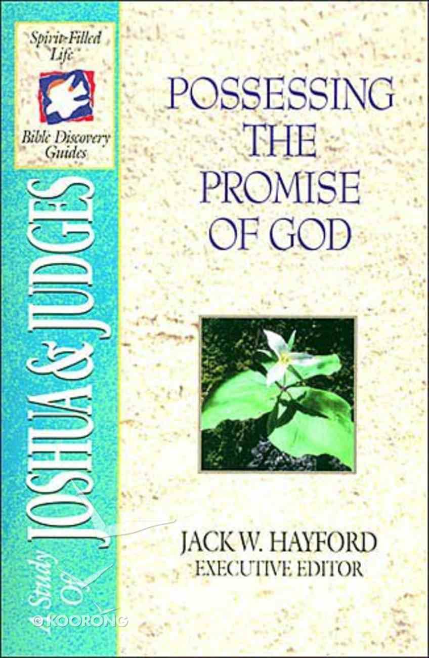 Sflb #03: Possessing the Promise of God (Spirit Filled Life Bible Discoveryy) (Joshua/Judges) (#03 in Spirit-filled Life Bible Discovery Guide Series) Paperback