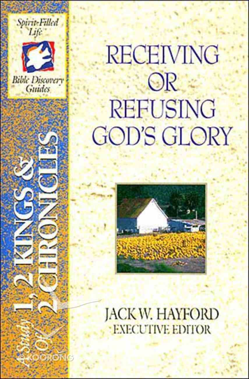 Sflb #06: Receiving Or Refusing God's Will (Spirit Filled Life Bible Discovery) (1&2 Kings/2 Chronicles) (#06 in Spirit-filled Life Bible Discovery Guide Series) Paperback