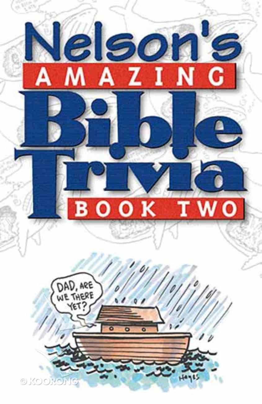 Nelson's Amazing Bible Trivia #02 Paperback