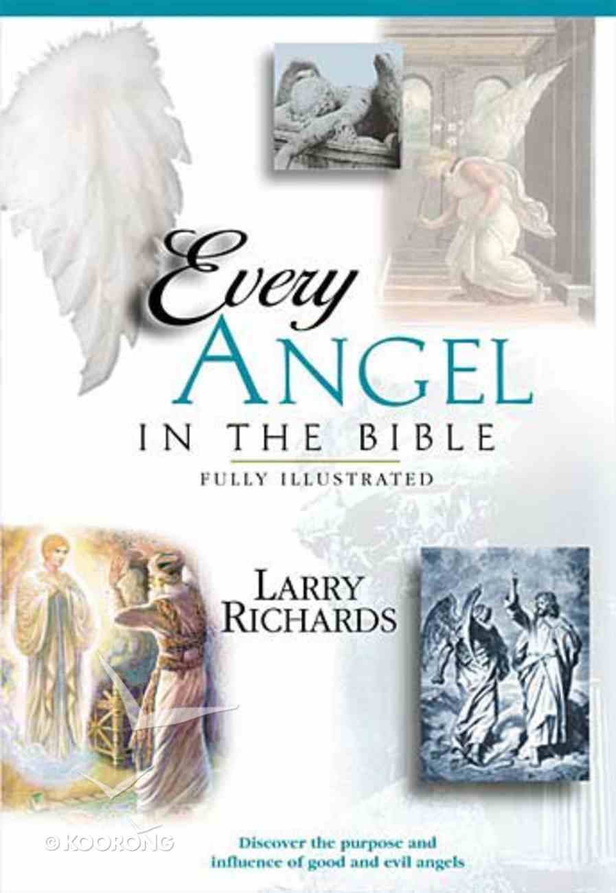 Every Angel in the Bible (Everything In The Bible Series) Paperback