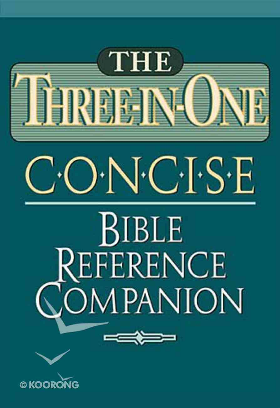 Three-In-One Concise Bible Reference Companion Paperback
