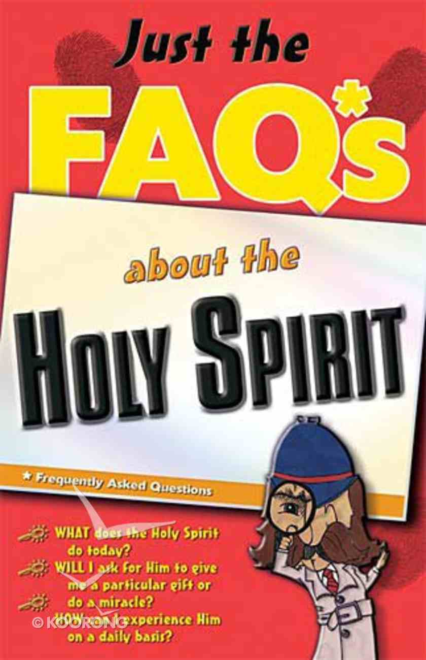 Just the Faq's About the Holy Spirit (Just The Faqs Series) Paperback
