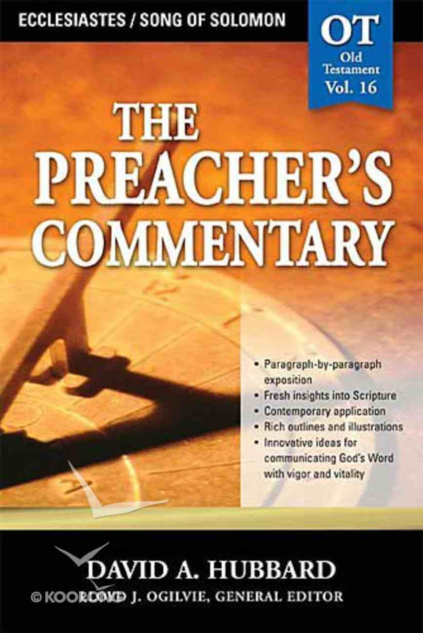 Ecclesiastes/Song of Solomon (#16 in Preacher's Commentary Series) Paperback