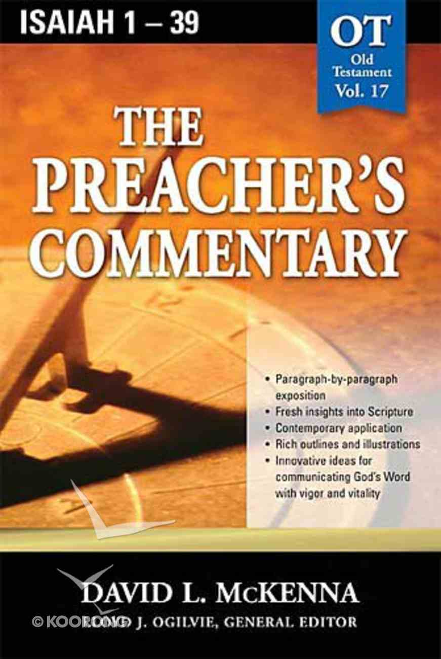 Isaiah 1-39 (#17 in Preacher's Commentary Series) Paperback