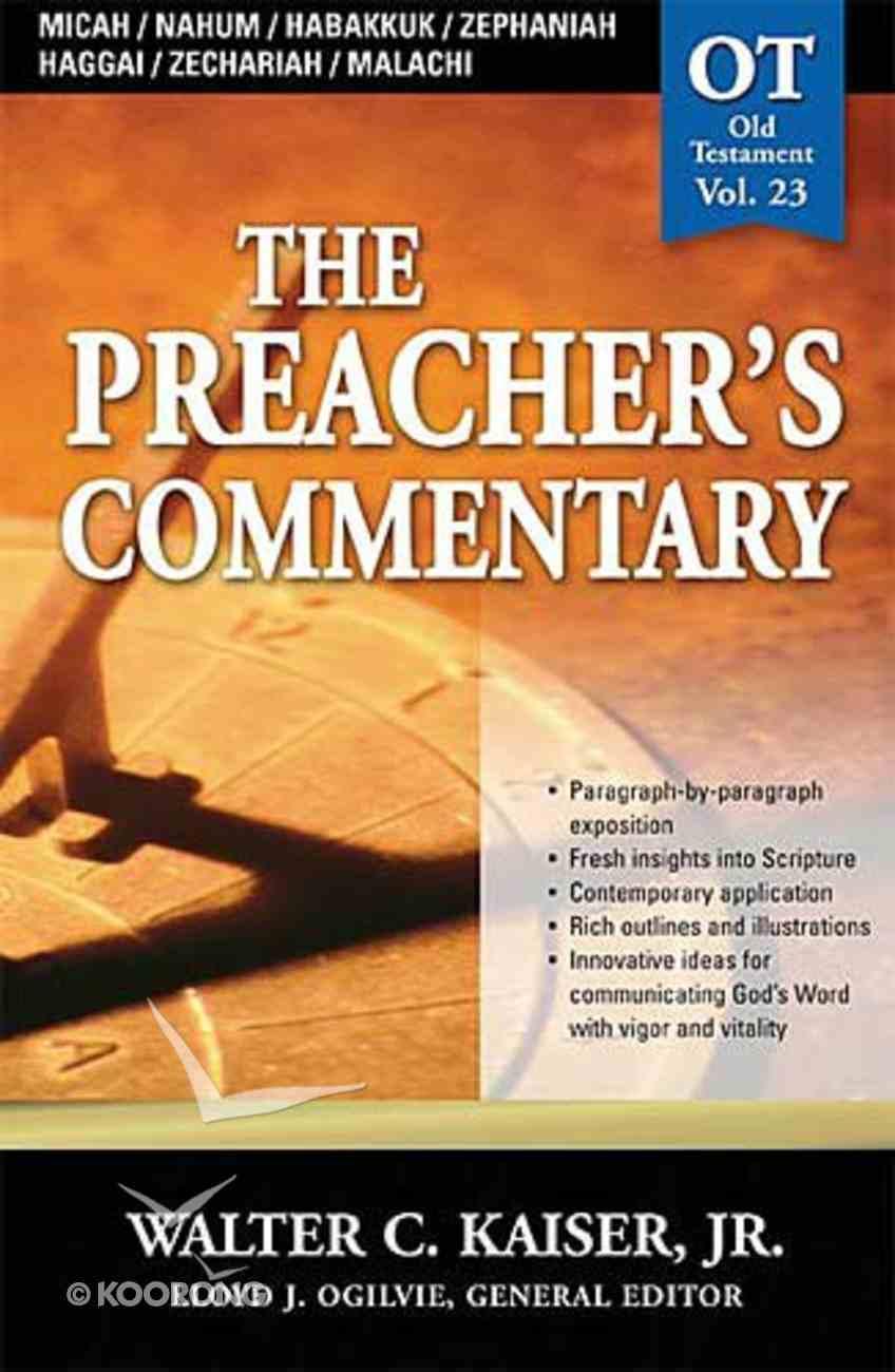 Micah/Nahum/Habakkuk/Zephaniah/Haggai/Zechariah/Malachi (#23 in Preacher's Commentary Series) Paperback