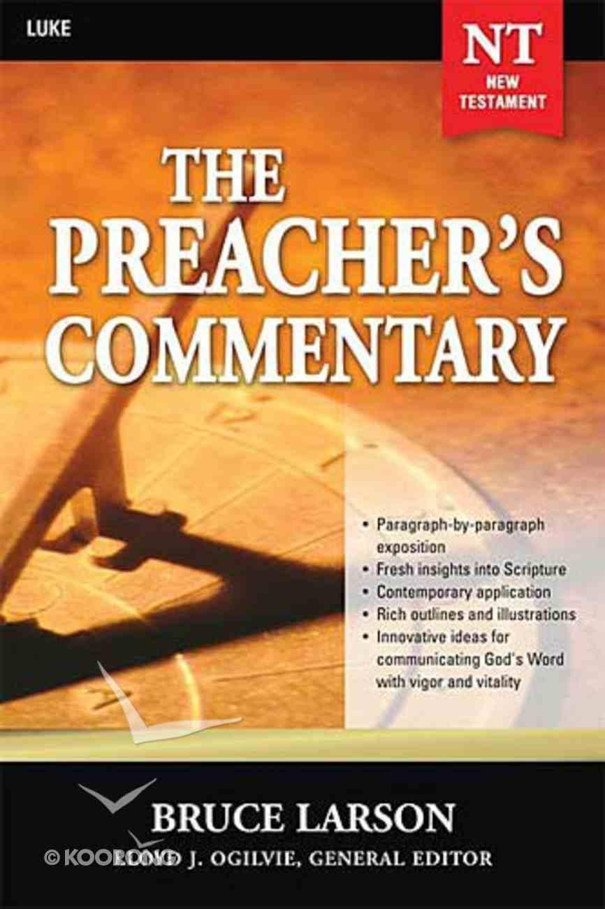 Luke (#26 in Preacher's Commentary Series) Paperback