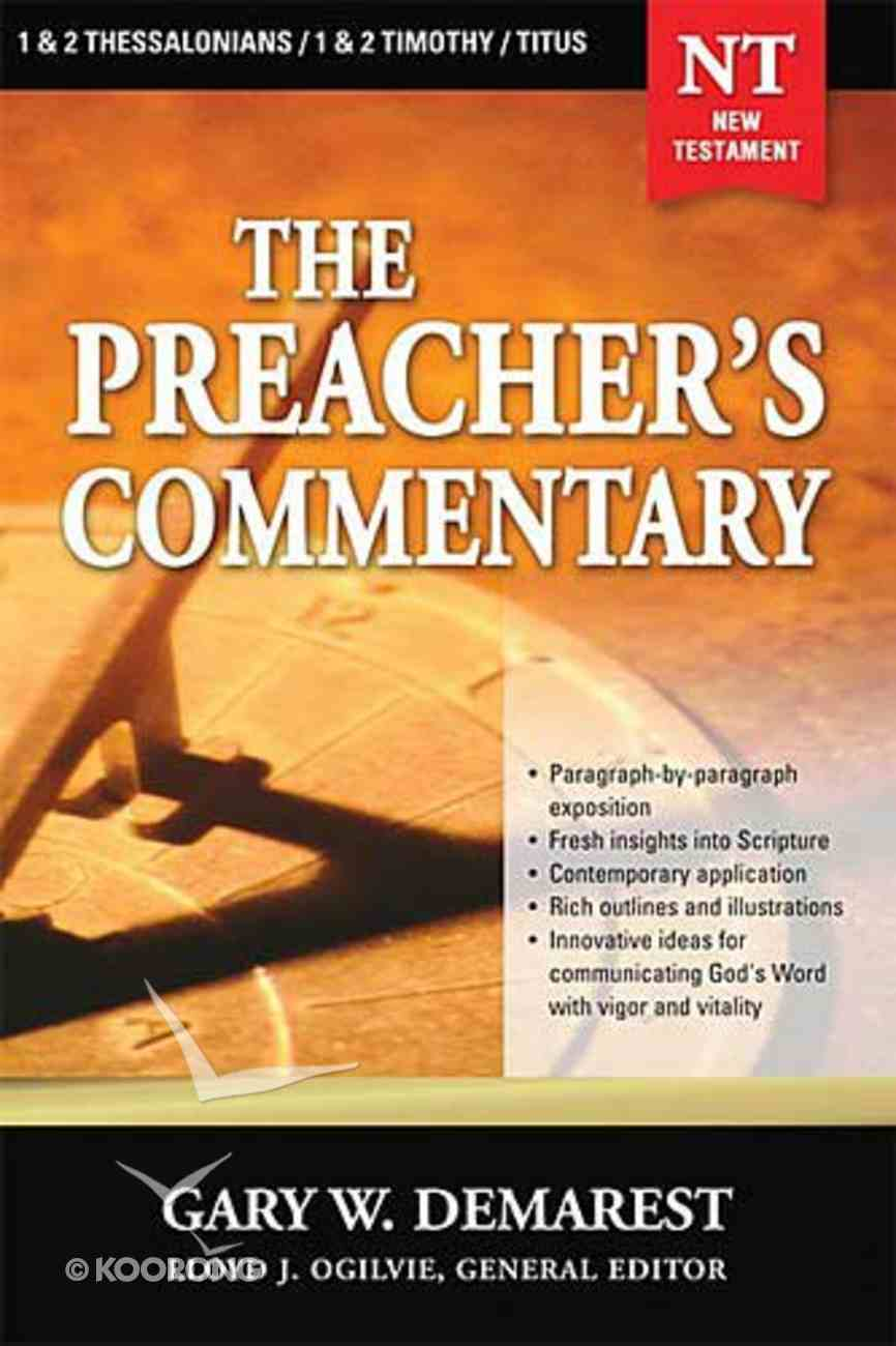 1,2 Thessalonians/1,2 Timothy/Titus (#32 in Preacher's Commentary Series) Paperback
