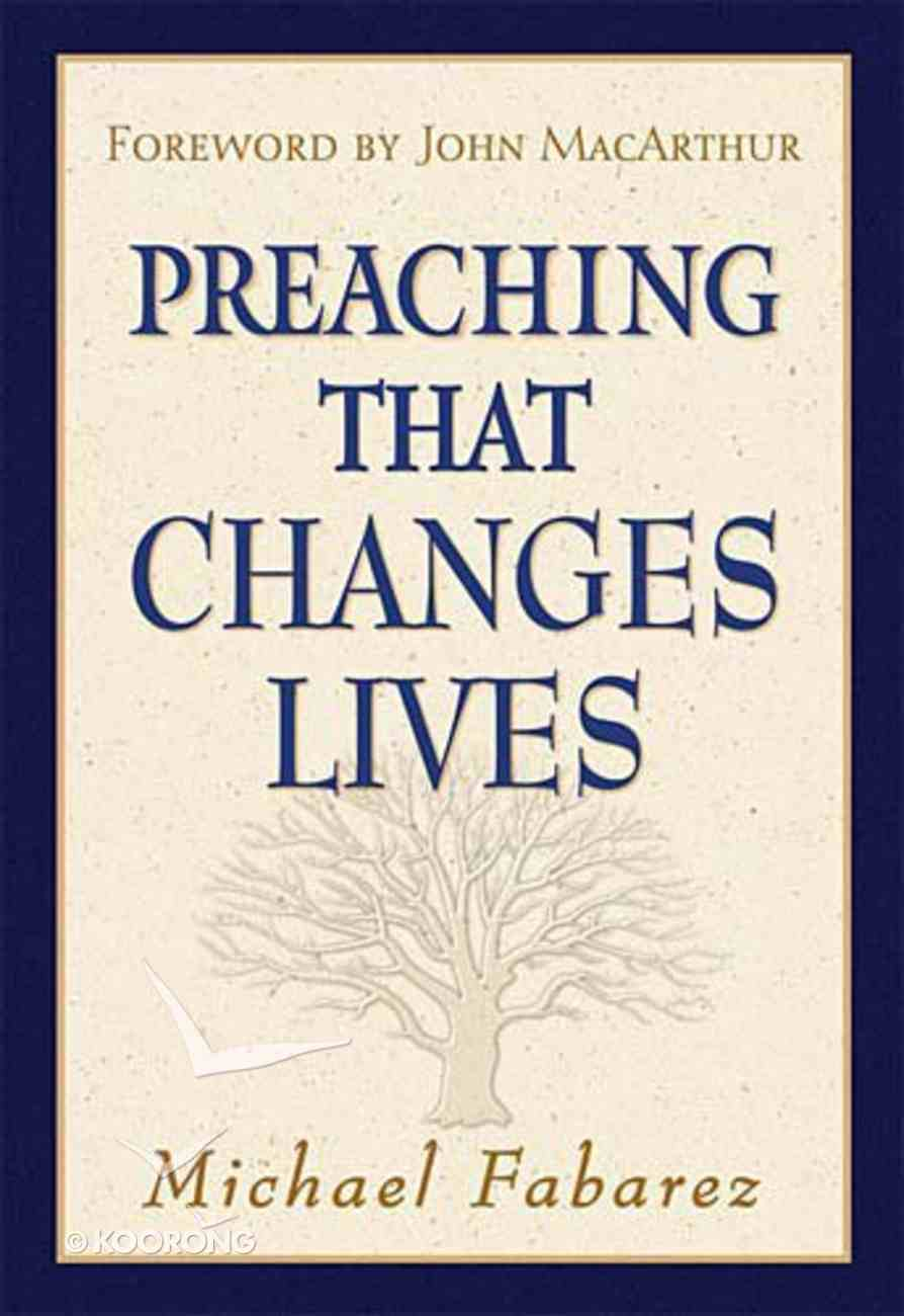 Preaching That Changes Lives Hardback