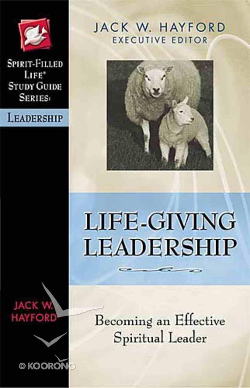Life-Giving Leadership (Spirit-filled Life Study Guide Series) Paperback