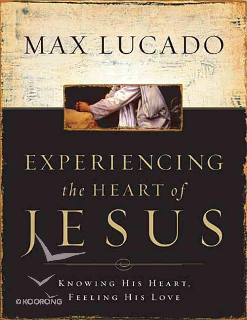Experiencing the Heart of Jesus (Workbook) Paperback