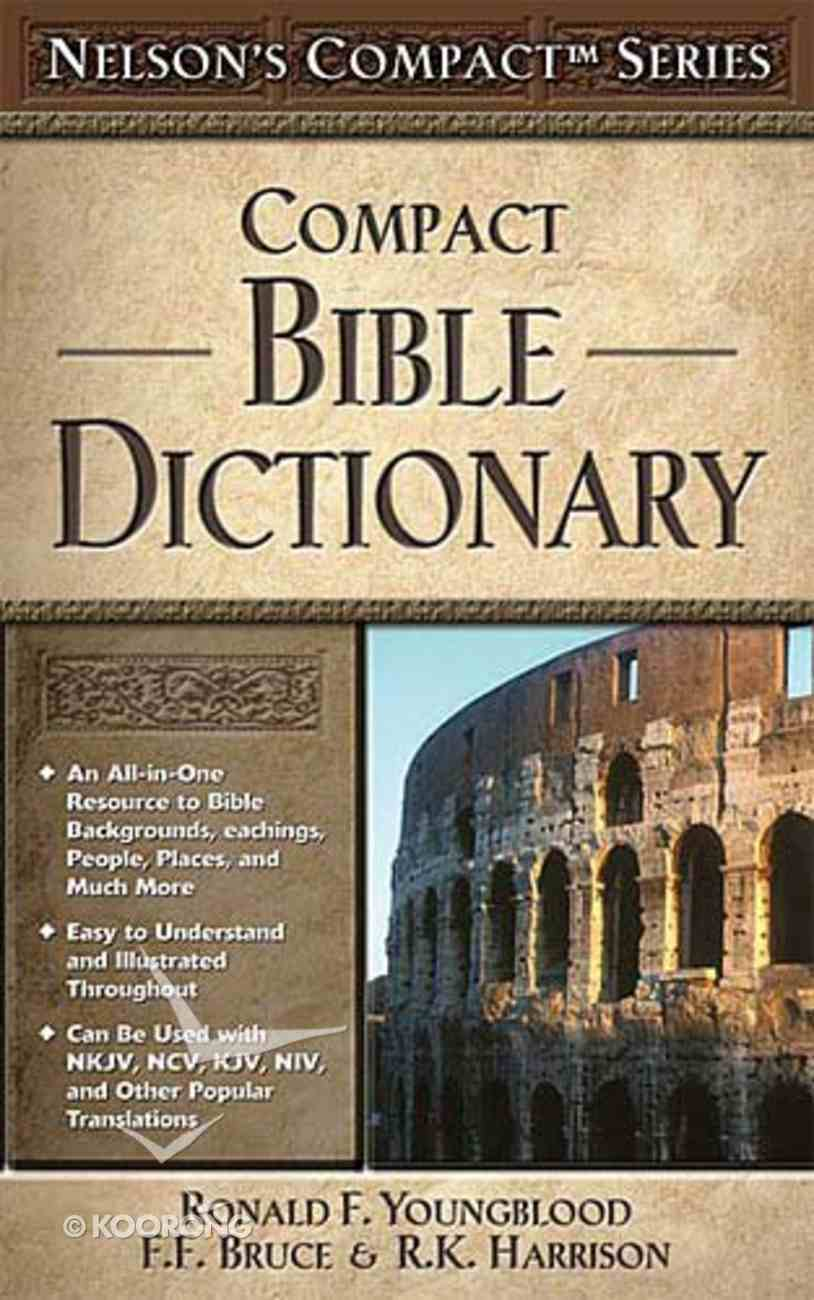 Nelson's Compact Bible Dictionary Paperback