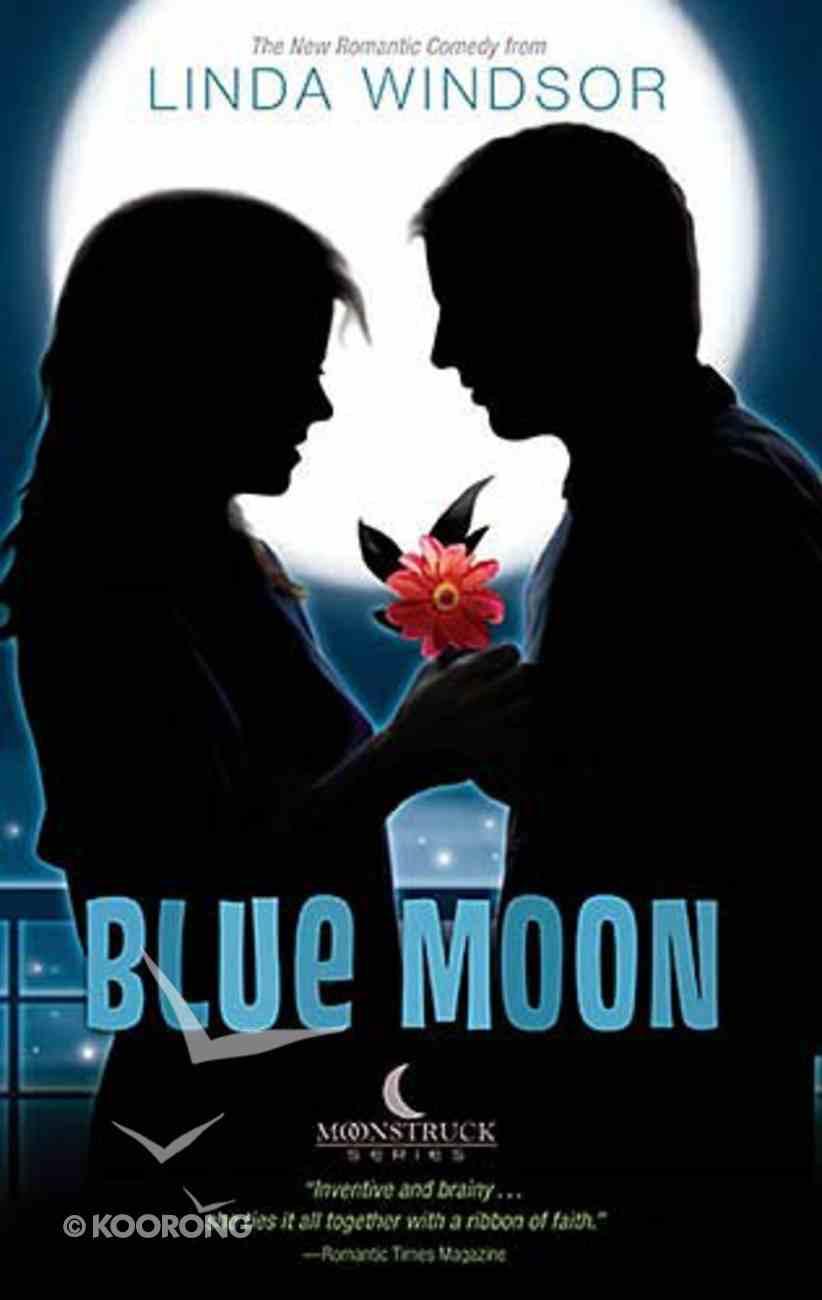 Blue Moon (Moonstruck Series) Paperback