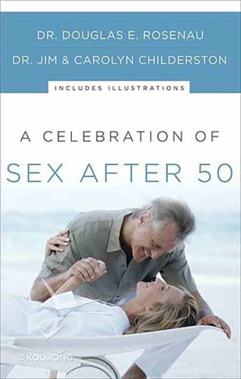 A Celebration of Sex After 50 Paperback