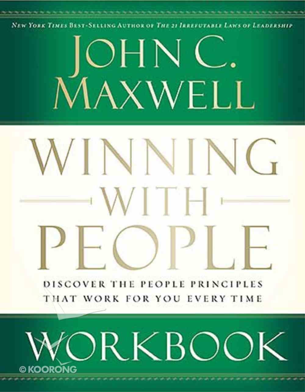 Winning With People: Discover the People Principles That Work For You Every Time (Workbook) Paperback