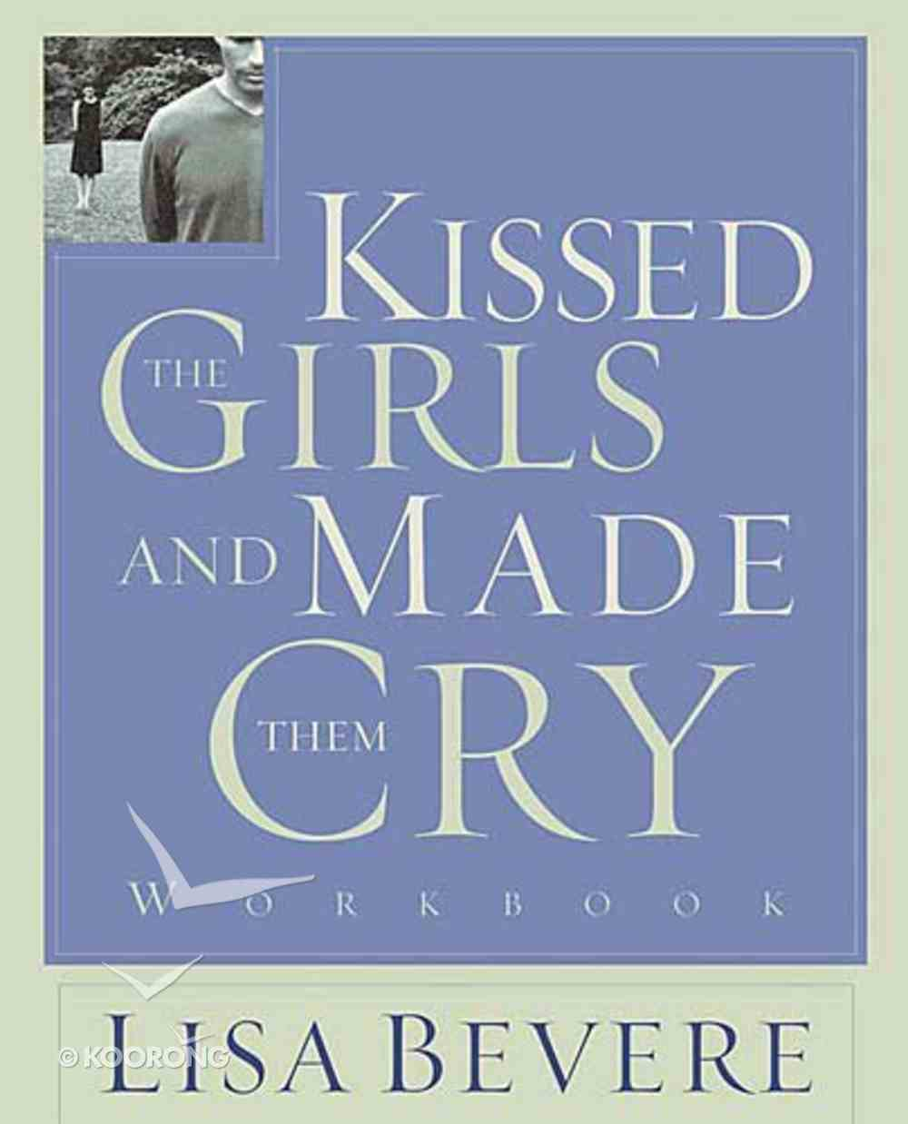 Kissed the Girls and Made Them Cry (Companion Workbook) Paperback