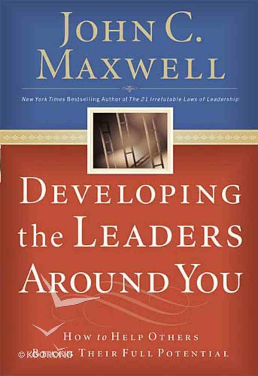 Developing the Leaders Around You Hardback